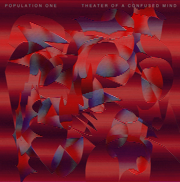 Population One - Theatre of a Confused Mind - Unearthed Sounds