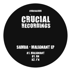 Samba - Malignant EP , Vinyl - Crucial Recordings, Unearthed Sounds - 2