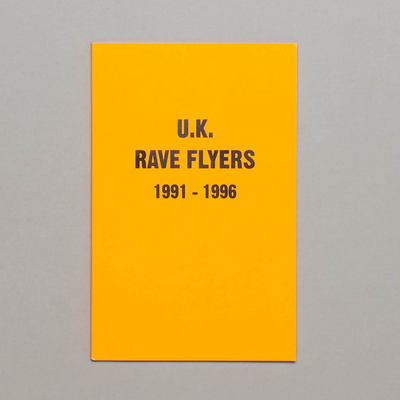 Stefania Fiorendi and Junior Tomlin - U.K. Rave Flyers 1991-1996 - Unearthed Sounds