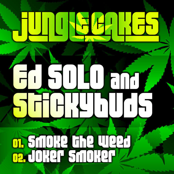 Ed Solo / Stickybuds - Smoke the Weed - Unearthed Sounds
