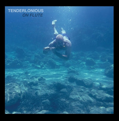 Tenderlonious - On Flute - Unearthed Sounds