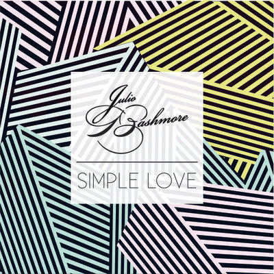 Julio Bashmore - Simple Love [ft. J'Danna] - Unearthed Sounds