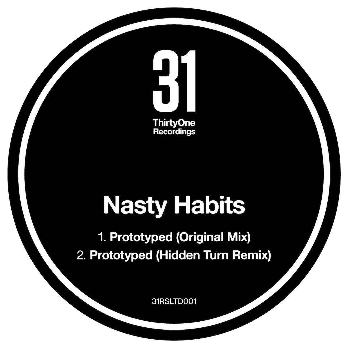 Nasty Habits - Prototyped [w/ Hidden Turn Remix] , Vinyl - 31 Recordings, Unearthed Sounds