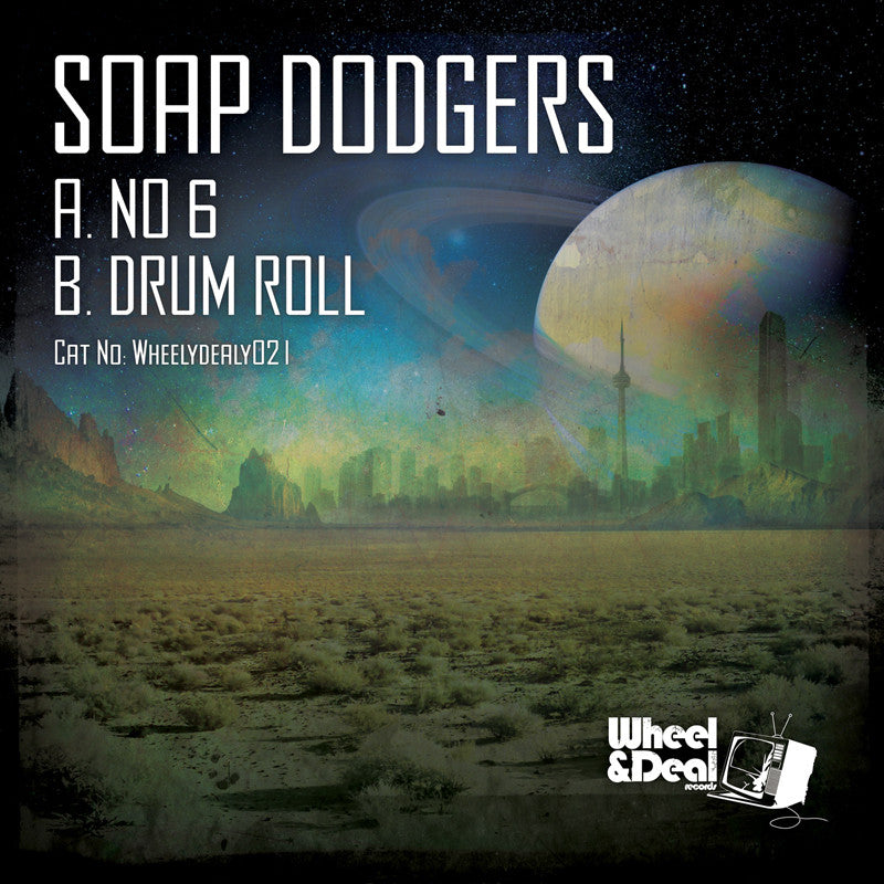 Soap Dodgers - No 6 / Drum Roll - Unearthed Sounds