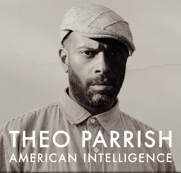 Theo Parrish - American Intelligence - Unearthed Sounds