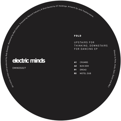 Fold ‎– Upstairs for Thinking, Downstairs for Dancing EP , Vinyl - Electric Minds, Unearthed Sounds