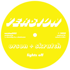 Orson & Skratch - Nucleus / Lights Off - Unearthed Sounds