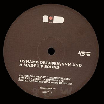 Dynamo Dreesen, SVN & A Made Up Sound - SUE013 - Unearthed Sounds