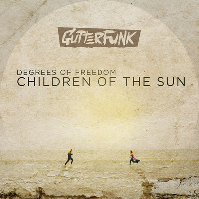 Degrees of Freedom – Children of the Sun - Unearthed Sounds