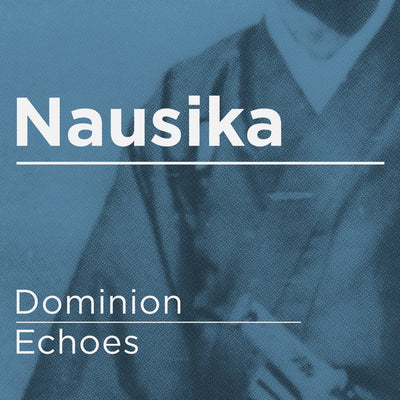 Nausika - Dominion / Echoes - Unearthed Sounds