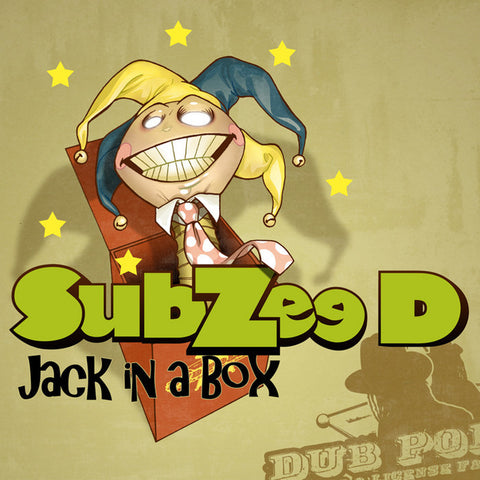 Subzee D - Jack In A Box