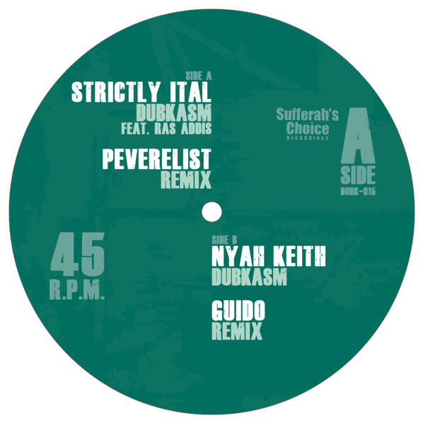 Dubkasm - Strictly Ital (Peverlist Remix) / Nyah Keith (Guido Remix) - Unearthed Sounds
