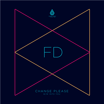 FD - Change Please / Into You - Unearthed Sounds