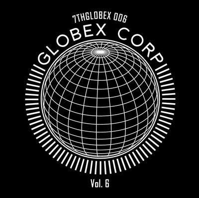 Tim Reaper & Dwarde Presents - Globex Corp Volume 6 - Unearthed Sounds
