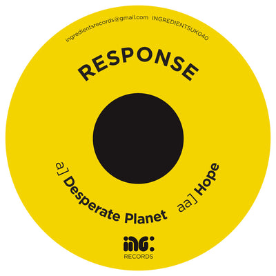 Response - Desperate Planet / Hope - Unearthed Sounds