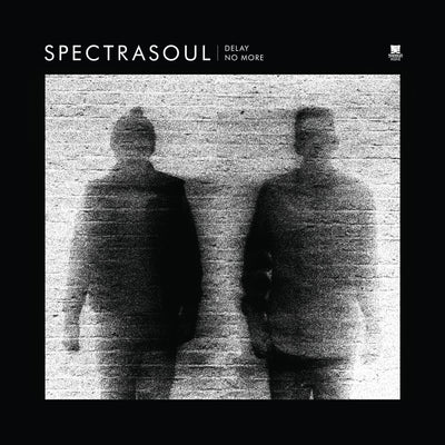 SpectraSoul 'Delay No More EP' - Unearthed Sounds