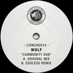 Wulf - Community Dub w/ Egoless Remix , Vinyl - Lion Charge Records, Unearthed Sounds - 2