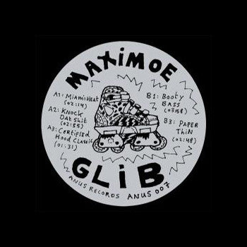 "Maximoe - Glib [Ltd 10"" Vinyl] - Unearthed Sounds"