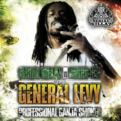 General Levy - Professional Ganja Smoker (Serial Killaz & Madd Ice Remixes) - Unearthed Sounds