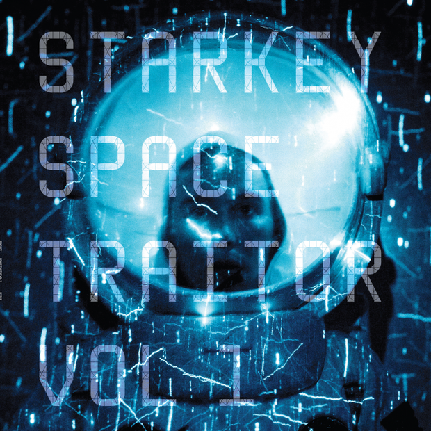 Starkey - Space Traitor EP, Vol. 1 - Unearthed Sounds