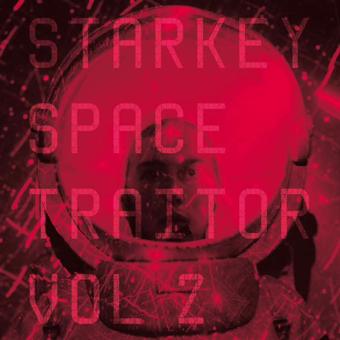 Starkey - Space Traitor EP, Vol. 2 - Unearthed Sounds