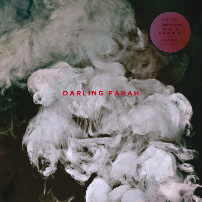 Darling Farah - Body Remixed - Unearthed Sounds
