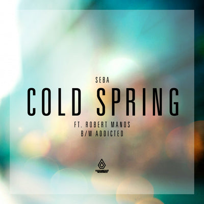 Seba 'Cold Spring Feat. Robert Manos / Addicted' - Unearthed Sounds