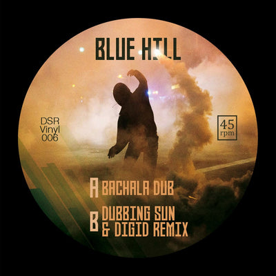 "Blue Hill - Bachala Dub // (Dubbing Sun & Digid Remix) [7"" Vinyl] - Unearthed Sounds"