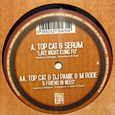 Top Cat - Late Night Kung Fu (Serum Remix) / Friend In Need (Panik & M-Rode Remix) , Vinyl - Street Life, Unearthed Sounds