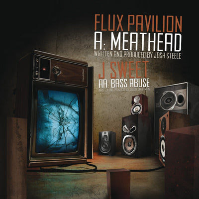 Flux Pavilion / J Sweet - Meat Head / Bass Abuse , Vinyl - Wheel and Deal Records, Unearthed Sounds