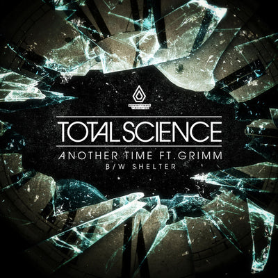 Total Science 'Another Time Feat. Grimm / Shelter' - Unearthed Sounds