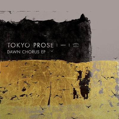 Tokyo Prose - Dawn Chorus EP - Unearthed Sounds
