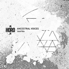 Ancestral Voices - Yantra , Vinyl - Horo, Unearthed Sounds - 2