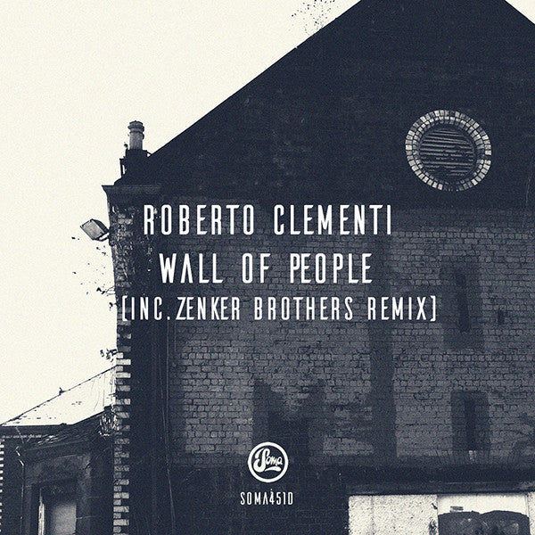 Roberto Clementi  - Wall of People [w/ Zenker Brothers Remix] - Unearthed Sounds