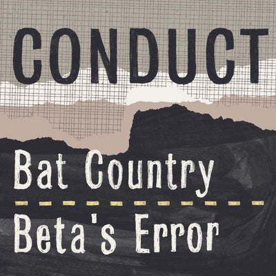 Conduct - Bat Country / Beta's Error - Unearthed Sounds