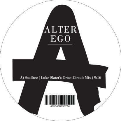 Alter Ego - Soulfree / Lycra (Luke Slater Remixes) - Unearthed Sounds