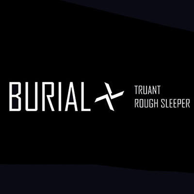 Burial - Truant - Unearthed Sounds