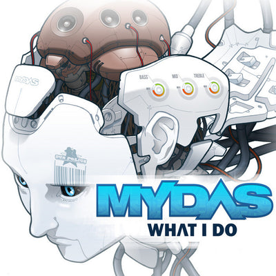Mydas - What I Do EP - Unearthed Sounds