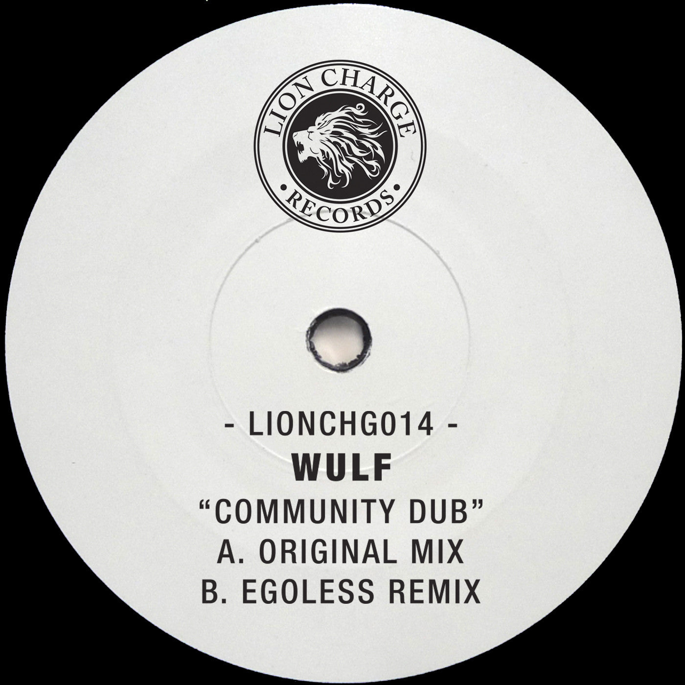 Wulf - Community Dub w/ Egoless Remix , Vinyl - Lion Charge Records, Unearthed Sounds - 1