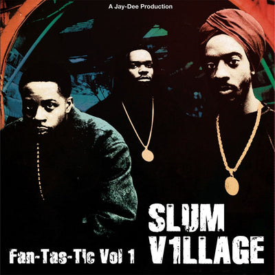 "Slum Village - Fan-Tas-Tic Vol. 1 (2 x 12"" Vinyl LP] - Unearthed Sounds"
