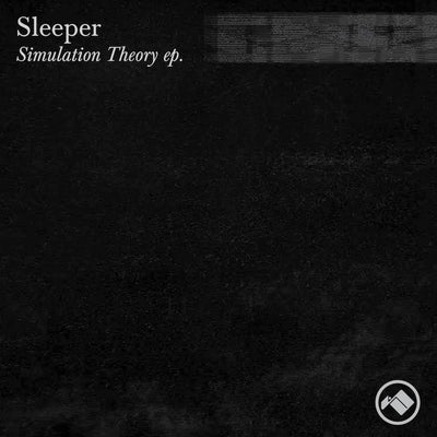 Sleeper 'Simulation Theory EP' - Unearthed Sounds