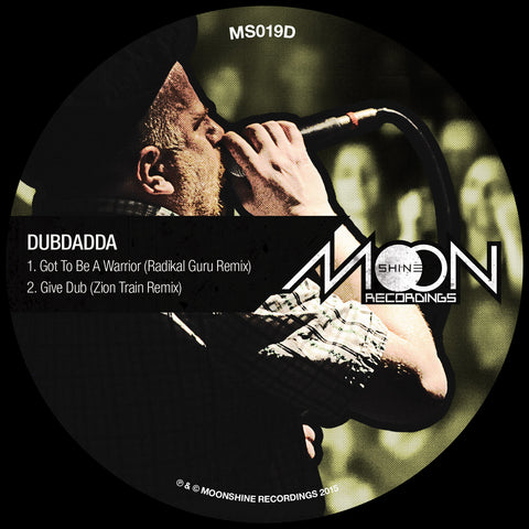 Dubdadda - Got to Be a Warrior (Radikal Guru Remix) / Give Dub (Zion Train Remix) [Repress]