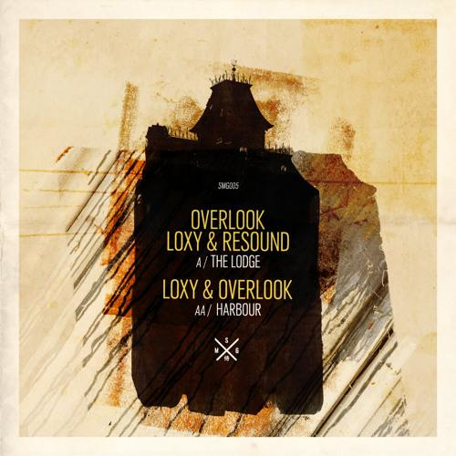 Overlook, Loxy & Resound - The Lodge / Harbour (2017 Repress)