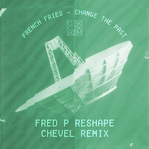 French Fries - Change the Past Remixes