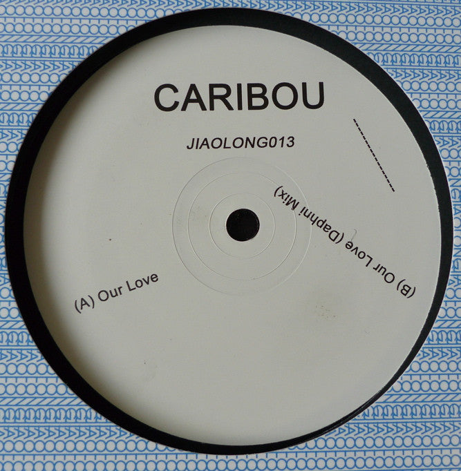 Caribou - Our Love / Our Love (Daphni Mix) - Unearthed Sounds