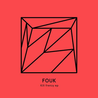 Fouk - Kill Frenzy - Unearthed Sounds