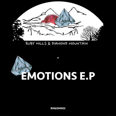 Ruby Hill's & Diamond Mountain - Emotions EP , Vinyl - Ruby Hill's and Diamond Mountain, Unearthed Sounds - 1