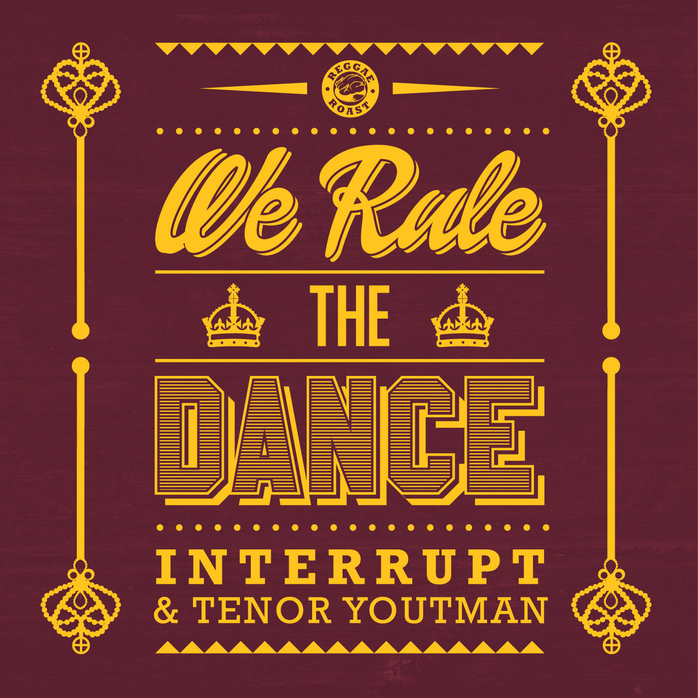 Interrupt - We Rule the Dance (feat. Tenor Youthman) , Vinyl - Reggae Roast, Unearthed Sounds
