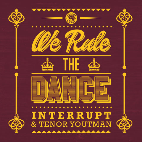 Interrupt - We Rule the Dance (feat. Tenor Youthman)