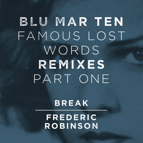 Blu Mar Ten - Famous Lost Words Remixes: Part 1
